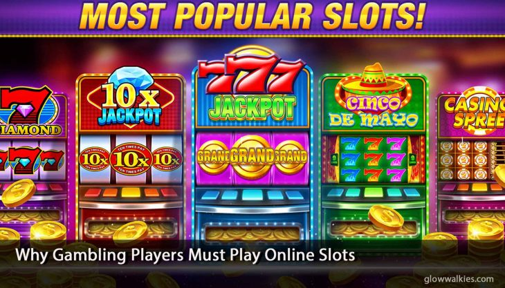 Why Gambling Players Must Play Online Slots
